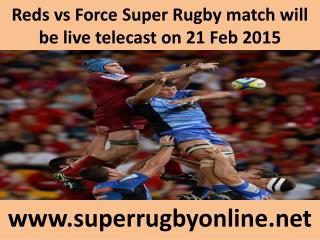 Reds vs Force Super Rugby match will be live telecast on 21
