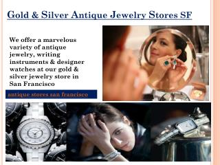 Gold & Silver Antique Jewelry Stores SF