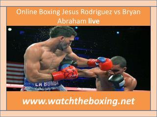 Online Boxing Jesus Rodriguez vs Bryan Abraham live