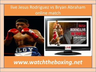 live Jesus Rodriguez vs Bryan Abraham online match