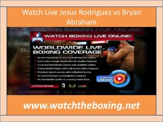 boxing streaming (( Jesus Rodriguez vs Bryan Abraham ))