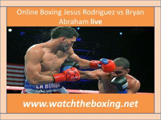 watch Bryan Abraham vs Jesus Rodriguez live stream