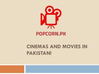 Cinemas And Movies In Pakistan!