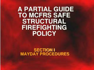 SECTION I  MAYDAY PROCEDURES