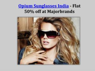 Opium Sunglasses India - Flat 50% off at Majorbrands