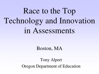 Race to the Top  Technology and Innovation in Assessments  Boston, MA