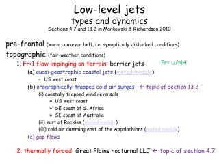 Low-level jets  types and dynamics Sections 4.7 and 13.2 in Markowski  Richardson 2010