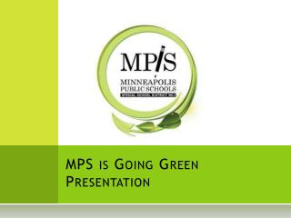 MPS is Going Green Presentation