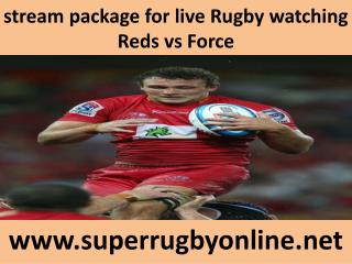 watch Force vs Reds live Rugby in Brisbane 21 Feb 2015