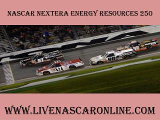watch Nascar NextEra Energy Resources 250 races stream onlin