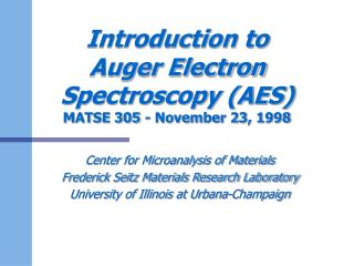 Introduction to  Auger Electron Spectroscopy AES MATSE 305 - November 23, 1998