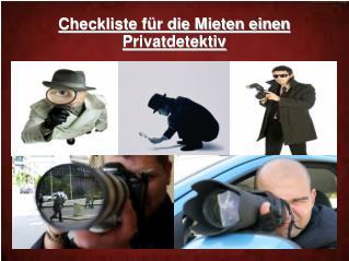 Checkliste für die Mieten einen Privatdetektiv