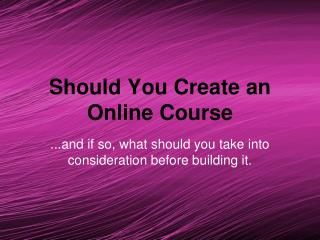 Should you create an online course