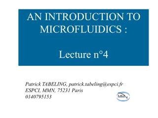 AN INTRODUCTION TO  MICROFLUIDICS :  Lecture n 4