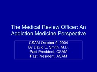 The Medical Review Officer: An Addiction Medicine Perspective