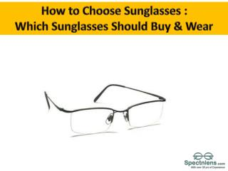 How to Choose the Best Sunglasses to buy for...