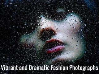Vibrant and Dramatic Fashion Photographs
