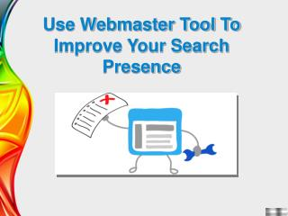Use Webmaster Tool To Improve Your Search Presence