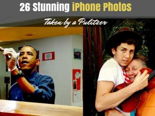 26 Stunning iPhone Photos Taken by a Pulitzer