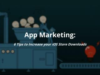 6 Tips to Increase your iOS Store Downloads