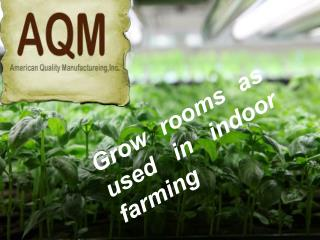 Grow rooms as used in indoor farming