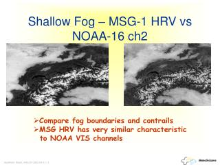 Shallow Fog   MSG-1 HRV vs NOAA-16 ch2