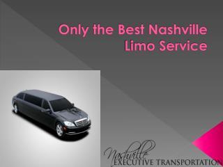 Only the Best Nashville Limo Service