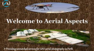 Get UAV Aerial Photography in Perth from Certified Company