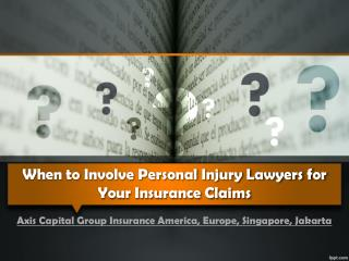 When to Involve Personal Injury Lawyers for Your Insurance C