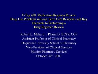 F-Tag 428  Medication Regimen Review Drug Use Problems in Long Term Care Residents and Key Elements to Performing a  Dru