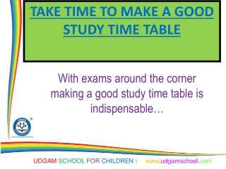 Take time to make a good study time