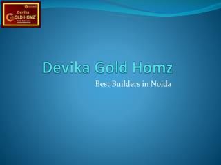 Devika Gold Homz : Pragati Group