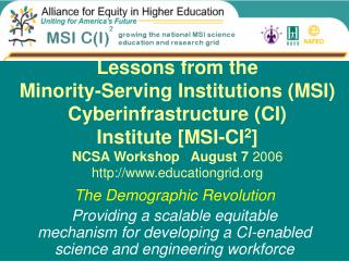 Lessons from the  Minority-Serving Institutions MSI Cyberinfrastructure CI  Institute [MSI-CI2] NCSA Workshop   August 7