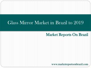 Glass Mirror Market in Brazil