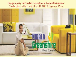 Nirala Greenshire Best Offer 10:80:10 Payment Plan