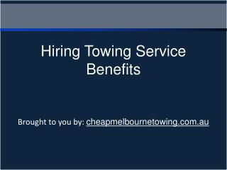 Hiring Towing Service Benefits