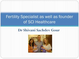 Remarkable services of Dr shivani sachdev gour