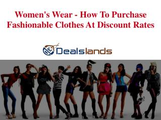 Women's Wear - How To Purchase Fashionable Clothes At Discou