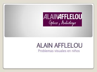 Alain Afflelou:Problemas visuales en niños