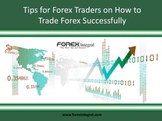 Tips for Forex Traders on How to Trade Forex Successfully