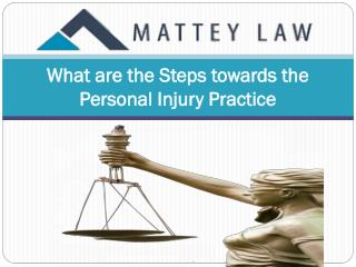 What are the Steps towards the Personal Injury Practice