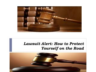 Lawsuit Alert How to Protect Yourself on the Road