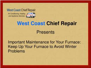 Important Maintenance for Your Furnace: Keep Up Your Furnace