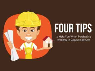 Four Tips to Help You When Purchasing Property in Cagayan de
