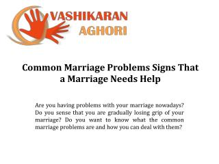 Vashikaran Aghori - Common Marriage Problems