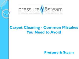 Carpet Cleaning - Common Mistakes You Need to Avoid