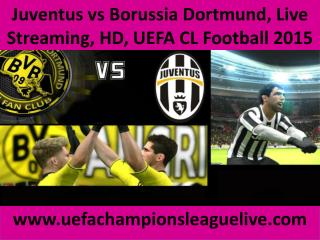 Juventus vs Borussia Dortmund, Live Streaming, HD, UEFA CL F