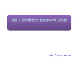 Top 7 Addiction Recovery Songs