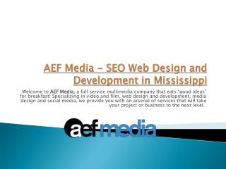 AEF Media - SEO Web Design and Development in Mississippi