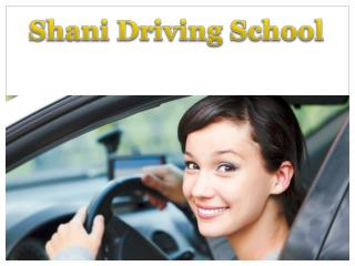 Shani Driving School Best Driving School in Guelph